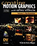 Creating Motion Graphics with After Effects, Vol. 1 (3rd Ed., Version 6.5): Volume 1: The Essentials (DV Expert Series)