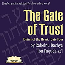 Chovos Halevavos - Duties of the Heart: Shaar HaBitachon - Gate of Trust in God