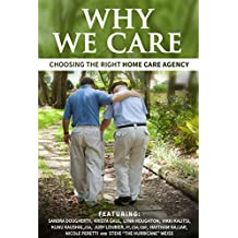 Why We Care: Choosing the Right Home Care Agency (English Edition)