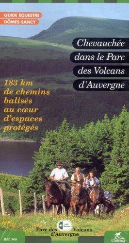 Guide équestre Dômes-Sancy : Chevauchée dans le parc des volcans d'Auvergne de Guide Chamina (10 mars 2000) Broché