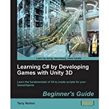 [(Learning C# by Developing Games with Unity 3D Beginner's Guide * * )] [Author: Terry Norton] [Oct-2013]