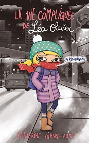 La vie compliquée de Léa Olivier T09: Résolutions