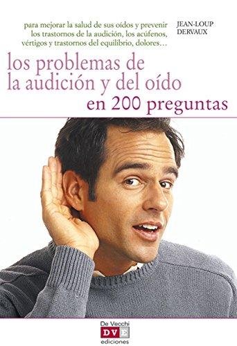 Los problemas de la audición y del oído en 200 preguntas por Jean-Loup Dervaux