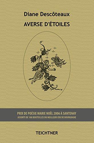 Averse d'étoiles: Recueil de poèmes par Diane Descôteaux