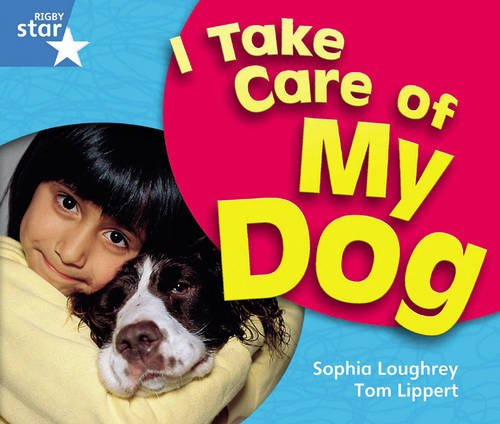 Rigby Star Guided Year 1 Blue Level: I Take Care Of My Dog Reader Single (STARQUEST)