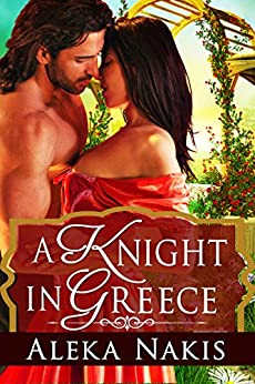 A Knight in Greece: Lovers Through Time (English Edition) par [Nakis, Aleka, Alex, Demi]