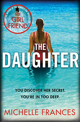 The Daughter: A Mothers Love, a Daughters Secret, a Thriller ...