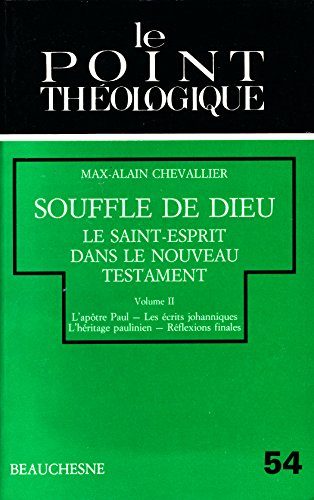 SOUFFLE DE DIEU : Le Saint-Esprit dans le nouveau Testament (Volume II) par Max-Alain Chevallier
