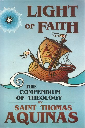 Light of Faith: The Compendium of Theology by Aquinas (1993-05-01) (Sophia 5 Light)