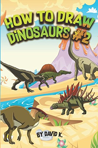 How to Draw Dinosaurs #2: The Step-by-Step Dinosaur Drawing Book