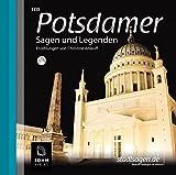 Potsdamer Sagen und Legenden: Stadtsagen und Geschichte der Stadt Potsdam (Stadtsagen / Die schönsten deutschen Sagen als Hörbuch)