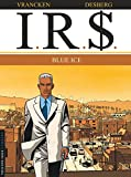 I.R.$., tome 3 : Blue ice