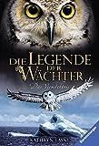 Die Legende der Wächter, Band 9: Das Vermächtnis - Kathryn Lasky