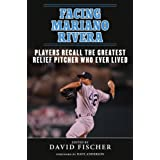 Facing Mariano Rivera: Players Recall the Greatest Relief Pitcher Who Ever Lived