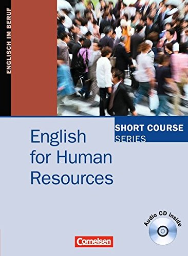 Short Course Series - English for Special Purposes: B1-B2 - English for Human Resources: Kursbuch mit CD