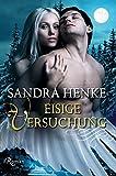 Eisige Versuchung: Ein erotischer Liebesroman