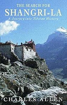 The Search For Shangri-La: A Journey into Tibetan History (English Edition)