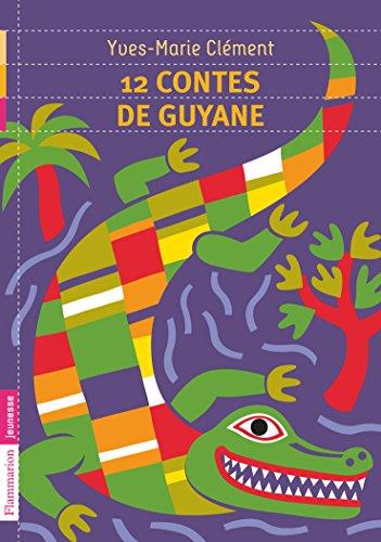 12 contes de Guyane PDF Books