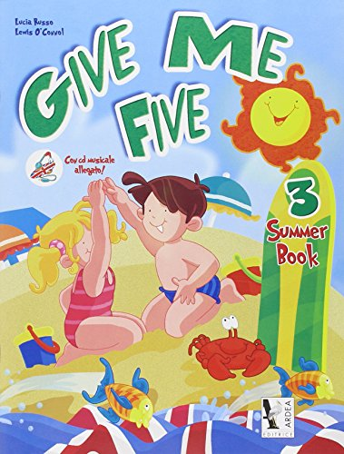 Give me five. Summer book. Con CD Audio. Per le Scuole: 3