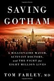 Saving Gotham – A Billionaire Mayor, Activist Doctors, and the Fight for Eight Million Lives