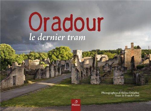Oradour : Le dernier tram