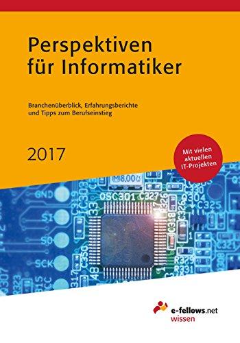 Perspektiven Für Informatiker 2017 Branchenüberblick