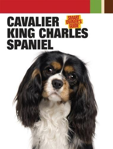 Cavalier King Charles Spaniel (Smart Owner's Guide) -