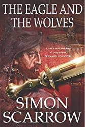 The Eagle and the Wolves (Eagles of the Empire 4) by Simon Scarrow (2003-08-04)