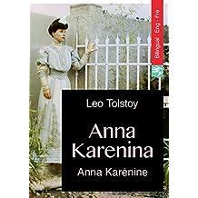 Anna Karenina (English French bilingual Edition illustrated): Anna Karénine (Français Anglais édition bilingue illustré) (English Edition)