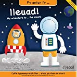 Fy Antur I'r Lleuad!/My Adventure to the Moon!