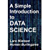 A Simple Introduction to DATA SCIENCE: BOOK ONE (New Street Data Science Basics 1) (English Edition)