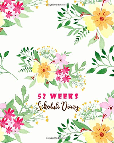 52 Weeks Schedule Diary: 12 Months Agenda Planner For Things To Do, Priorities Journal and Don't Forget Record-Setting Happiness Tasks Book por Rebekah Norman