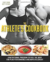 The Athlete's Cookbook: A Nutritional Program to Fuel the Body for Peak Performance and Rapid Recovery by Brett Stewart (2014-02-04)