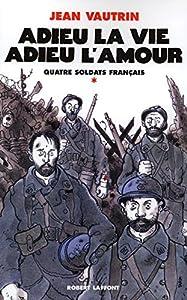 """Afficher """"Quatre soldats français n° 1<br /> Adieu la vie, adieu l'amour"""""""