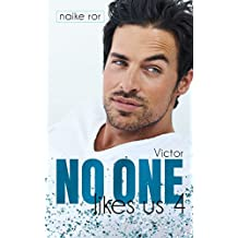 No one likes us 4: Victor