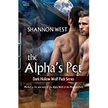 The Alpha's Pet (Dark Hollow Wolf Pack Series 1) (Volume 1) by Shannon West (2013-09-27)
