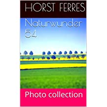 Naturwunder 54: Photo collection (German Edition)