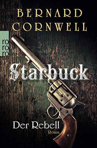 Preisvergleich Produktbild Starbuck: Der Rebell (Die Starbuck-Chroniken, Band 1)
