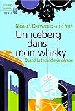 Image de Un iceberg dans mon whisky. Quand la technologie dérape: Quand la tec