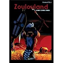 Zoulouland, tome 2 : Noirs comme l'enfer