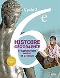 Histoire-Géographie, enseignement moral et civique 6e Cycle 3 - Livre de l'élève - Grand format - Nouveau programme 2016 by Eric Chaudron (2016-05-22) - BELIN LITTERATURE ET REVUES - 22/05/2016