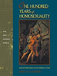 One Hundred Years of Homosexuality: And Other Essays on Greek Love (New Ancient World) by David M Halperin (1989-11-15)
