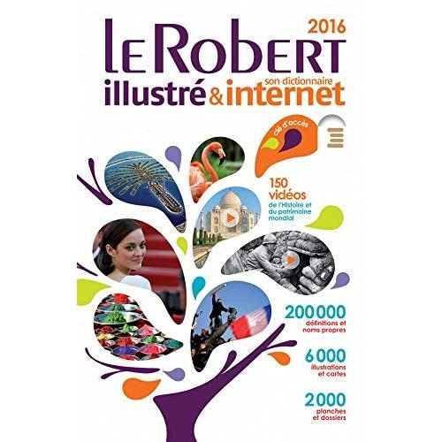 Le Robert illustré & son dictionnaire internet 2016 de Collectif ( 13 mai 2015 )