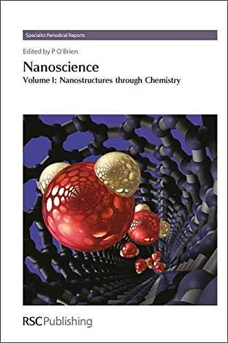 [(Nanoscience: Nanostructures Through Chemistry v. 1)] [Edited by Paul O'Brien ] published on (December, 2012)
