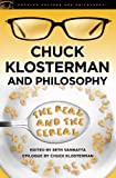 Chuck Klosterman and Philosophy: The Real and the Cereal (Popular Culture and Philosophy Book 65) (English Edition)