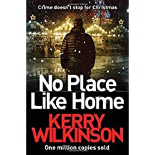 No Place Like Home by Kerry Wilkinson (2016-11-03)