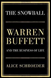 The Snowball: Warren Buffett and the Business of Life by Alice Schroeder (2008-09-29)
