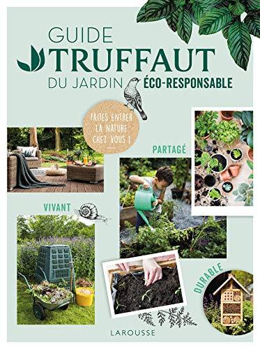 Guide Truffaut du jardin éco-responsable par Collectif
