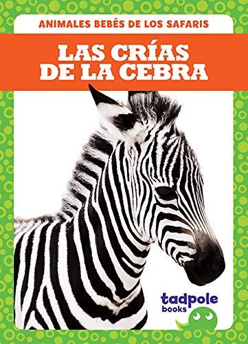 Las Crias de la Cebra (Zebra Foals) (Animales Bebés De Los Safaris...