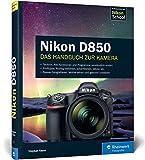 Nikon D850: Das Handbuch zur Kamera - Stephan Haase